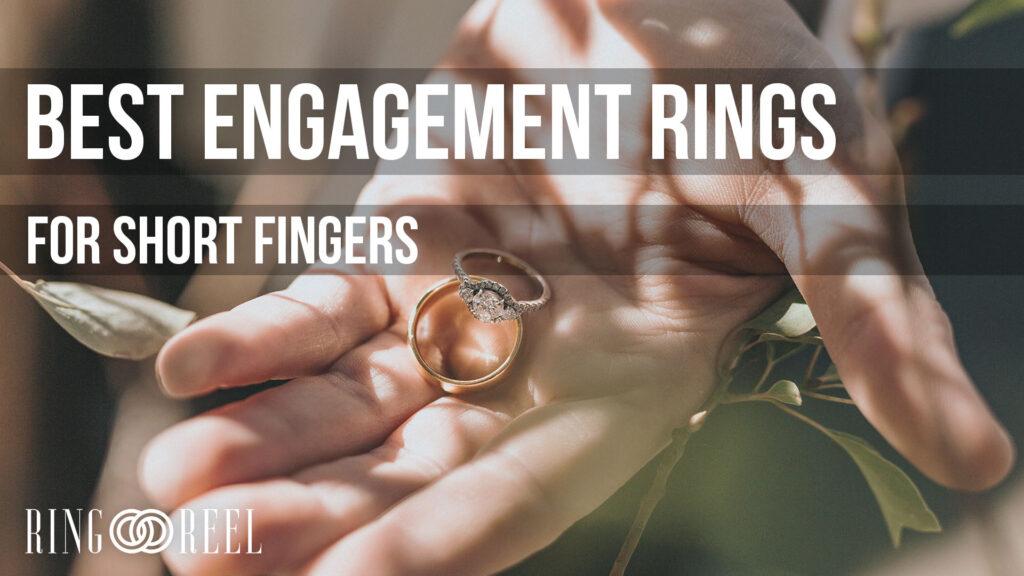 best engagement ring for short fingers