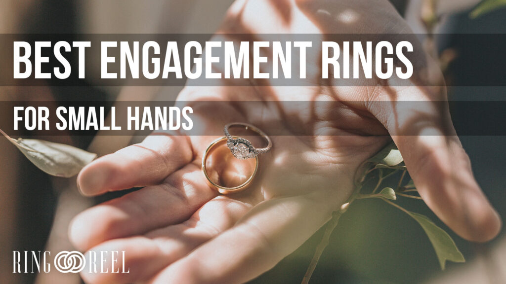 best engagement ring for small hands